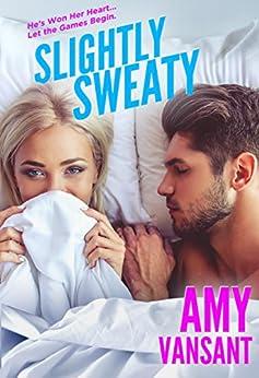 Slightly Sweaty (Slightly Series Book 2) by [Vansant, Amy]
