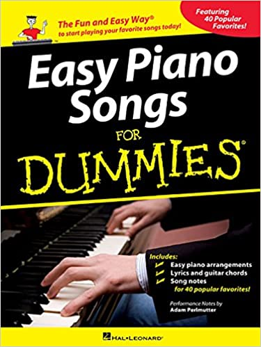 Easy Piano Songs for Dummies: The Fun and Easy Way to Start