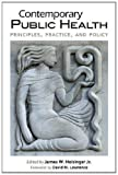 img - for Contemporary Public Health: Principles, Practice, and Policy book / textbook / text book