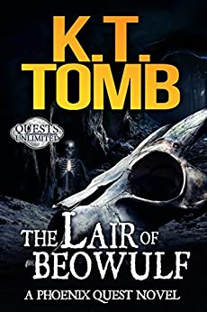 The Lair of Beowulf (Quests Unlimited Book 7) by [Tomb, K.T.]