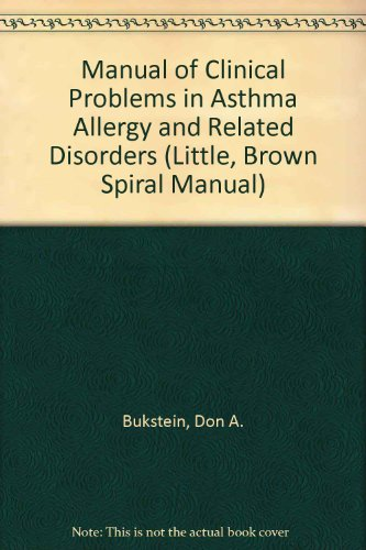 Manual of Clinical Problems in Asthma, Allergy and Related Disorders: With Annotated Key References (LITTLE, BROWN SPIRA