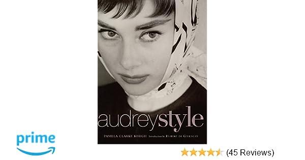 7740018b98a Audrey Style: Pamela Clarke Keogh, Hubert de Givenchy: 9780060193294:  Amazon.com: Books