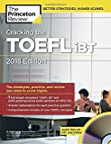 The Princeton Review Cracking the TOEFL iBT 2018: The Strategies, Practice, and Review You Need to Score Higher