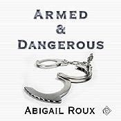 Armed & Dangerous: Cut & Run Series, Book 5 | Abigail Roux