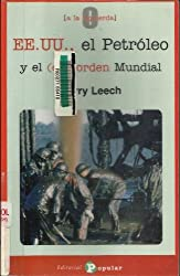 EE.UU., el petroleo y el des(orden) mundial/ United States, Petroleum and it's Worldwide Mess (Spanish Edition)