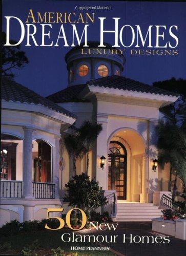 American Dream Homes: Luxury Design : 50 New Glamour Homes (v. 2)
