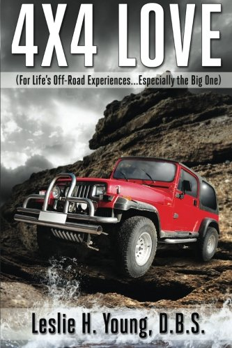 4X4 Love: (For Life's Off-Road Experiences... Especially the Big One) pdf epub