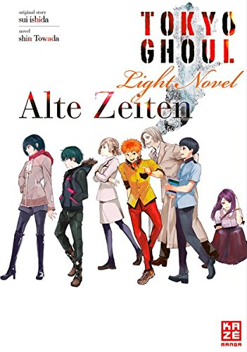 Tokyo Ghoul: Alte Zeiten: Light Novel Band 3