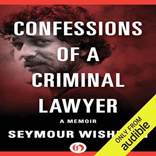 Confessions of a Criminal Lawyer: A Memoir