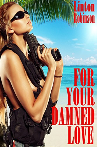 - For Your Damned Love (A Doc Hardesty Adventure)