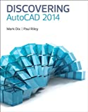 Discovering AutoCAD 2014, Mark Dix and Paul Riley, 013337856X