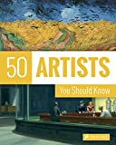 50 Artists You Should Know (50's Series)