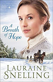 A Breath of Hope (Under Northern Skies Book #2) by [Snelling, Lauraine]