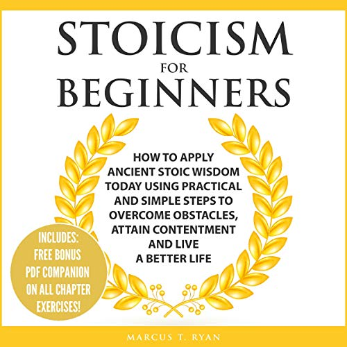 Pdf Fitness Stoicism for Beginners: How to Apply Ancient Stoic Wisdom Today Using Practical and Simple Steps to Overcome Obstacles, Attain Contentment, and Live a Better Life