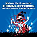 The Declaration of Independence (Revolutions Series): Michael Hardt Presents Thomas Jefferson Audiobook by Thomas Jefferson, Michael Hardt Narrated by Eric Myers
