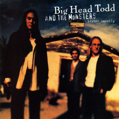 Sister Sweetly (Big Head Todd And The Monsters Sister Sweetly)