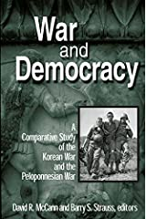 War and Democracy: A Comparative Study of the Korean War and the Peloponnesian War (East Gate Book) Kindle Edition
