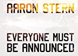 Aaron Stern: Everyone Must Be Announced, , 0983071691