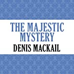 The Majestic Mystery | Denis Mackail