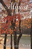 Almost Autumn, Margery Canfield Mitchell, 0741451190