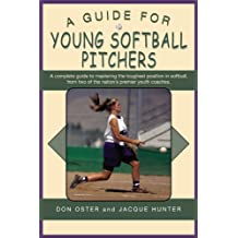 A Guide for Young Softball Pitchers (Young Player's)