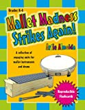 Mallet Madness Strikes Again!: A Collection of Engaging Units for Mallet Instruments and Drums