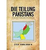 img - for { [ DIE TEILUNG PAKISTANS: EIN WEG DEN TERRORISMUS ZU ELIMINIEREN (GERMAN) ] } Jamaluddin, Syed ( AUTHOR ) Feb-26-2013 Paperback book / textbook / text book