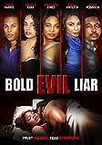 Bold Evil Liar