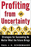 Profiting from Uncertainty, Paul J. H. Schoemaker and Robert E. Gunther, 0743223284