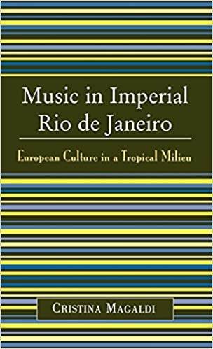 Book Music in Imperial Rio de Janeiro: European Culture in a Tropical Milieu
