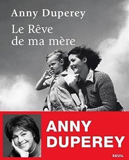 Le rêve de ma mère, Duperey, Anny