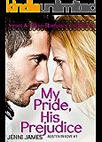 My Pride, His Prejudice (Austen in Love Book 1)