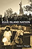 Ellis Island Nation Immigration Policy and American Identity in the Twentieth Century