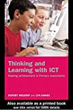 img - for Thinking and Learning with ICT: Raising Achievement in Primary Classrooms by Lyn Dawes (2004-08-15) book / textbook / text book
