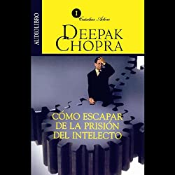 Como Escapar de la Prision del Intelecto [Escaping the Prison of the Intellect]