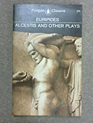 Alcestis and other Plays