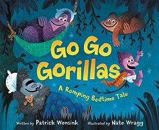 Book Cover: Go Go Gorillas: A Romping Bedtime Tale
