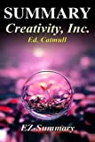 Summary - Creativity Inc.: By Ed Catmull - Overcoming the Unseen Forces That Stand in the Way of True Inspiration (Creativity, Inc: A Complete Summary ... Paperback, Audio, Audiobook Book 1)