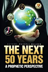 The Next 50 Years:: A Prophetic Perspective Paperback