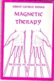 Magnetic Therapy, Abbot G. Burke, 0932104045