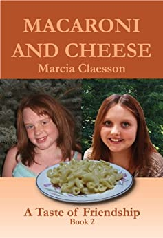 Macaroni and Cheese (A Taste of Friendship Book 2) by [Claesson, Marcia]