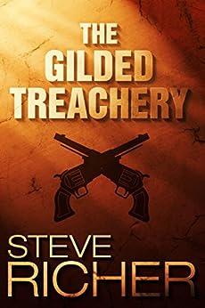 The Gilded Treachery by [Richer, Steve]