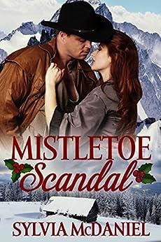 Mistletoe Scandal: Western Historical Christmas Romance by [McDaniel, Sylvia]