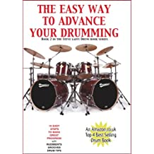 The Easy Way To Advance Your Drumming (Learn Drum Books Book 2)