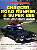 Charger, Road Runner and Super Bee Restoration Guide (Motorbooks Workshop)