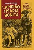 capa de Lampião e Maria Bonita: Uma história de amor entre balas