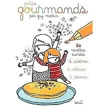 Petits gourmands: 50 recettes sucrées à cuisiner colorier