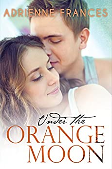 Under the Orange Moon (The Mathews Family Book 1) by [Frances, Adrienne]