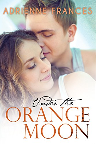 Under the Orange Moon (The Mathews Family Book 1)