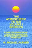 The Atmospheric Filter : Sources, Farmer, W. Michael, 0964000083